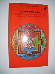The Jewel in the Lotus: A Guide to the Buddhist Traditions of Tibet