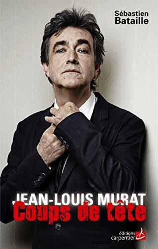 Jean-Louis Murat : Coups de tête