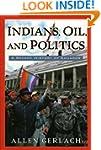 Indians, Oil, and Politics: A Recent...