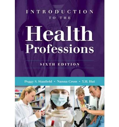 (INTRODUCTION TO THE HEALTH PROFESSIONS) BY Stanfield, Peggy S.(Author)Paperback Aug-2011