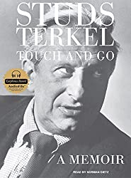 Touch and Go: A Memoir by Studs Terkel (2007-12-17)