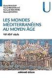 Les mondes méditerranéens au Moyen Âge - VIIe-XVIe siècle (Histoire) - Format Kindle - 9782200624194 - 16,99 €