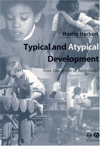 Typical and Atypical Development: From Conception to Adolescence by Martin Herbert (2002-12-13)