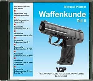 Waffenkunde, 1 CD-ROM Schützensicherheit von Waffen, Beurteilung von Hülsenmerkmalen, Visierkorrektur an Handwaffen, Technische Dokumentation zur P 5, P 5 Üb, P 7, P7 Üb, P 2000, P 2000 Subkompakt, P 2000 Training FX. Für Win