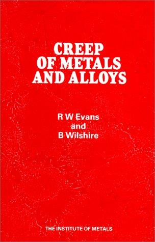 Creep of Metals and Alloys (Predictive and Quantitative Metallurgy Series)