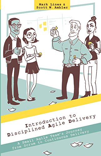 Introduction to Disciplined Agile Delivery: A Small Agile Team's Journey from Scrum to Continuous Delivery (English Edition) -