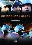 Gendarmes mobiles au coeur des forces de l'ordre