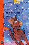 Danko, el caballo que conocía las estrellas par José Antonio Panero