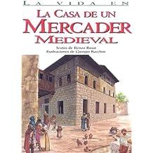 La vida en la casa de un mercader medieval (La Vida En ./The Life In.)