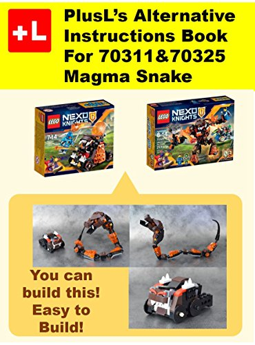 PlusL's Alternative Instruction For 70311&70325 Magma Snake: You can build the Magma Snake out of your own bricks! (English Edition)