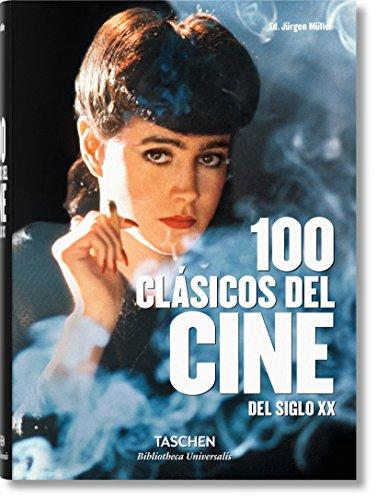 100 clásicos del cine del siglo xx (Bibliotheca Universalis) por Jürgen Müller