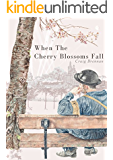 When The Cherry Blossoms Fall (English Edition)