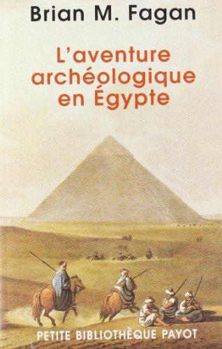 L'aventure archéologique en Egypte : Voleurs de tombes, touristes et archéologues en Egypte