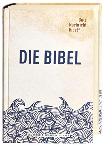 Gute Nachricht Bibel: Limitierte Edition »Wellen«; mit den Spätschriften des Alten Testaments
