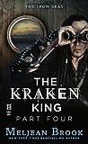 The Kraken King Part IV: The Kraken King and the Inevitable Abduction