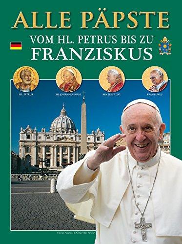 Alle Päpste: Vom HL. Petrus bis zu Franziskus