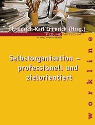 Selbstorganisation - professionell und zielorientiert