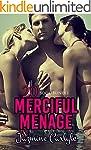 Erotica: Merciful Menage (New Adult R...
