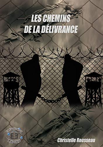 Les chemins de la délivrance (Electrons Libres) par Christelle Rousseau