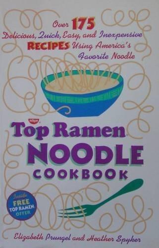 the-top-ramen-noodle-cookbook-by-prungel-elizabeth-spyker-heather-1994-paperback