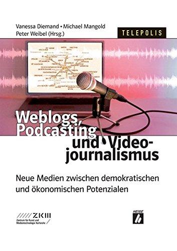 Weblogs, Podcasting und Videojournalismus: Neue Medien zwischen demokratischen und ökonomischen Potentialen (Telepolis)