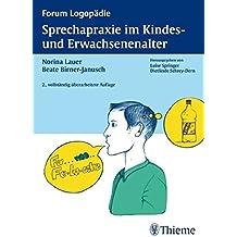 Sprechapraxie im Kindes- und Erwachsenenalter (Forum Logopädie)