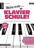 Meine erste Klavierschule! Der leichte Einstieg für Kinder ab 8 Jahren & Erwachsene. Lehrbuch. Musiknoten für Piano.