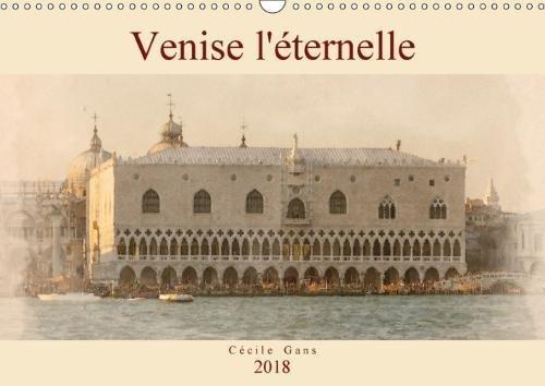 Venise L'eternelle 2018: Aquarelles De Venise par Cecile Gans
