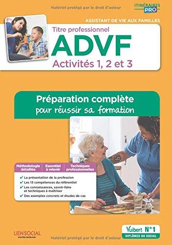 Titre professionnel ADVF Activités 1, 2 et 3 : Préparation complète pour réussir sa formation - Assistant de vie aux familles par Brigitte Croff