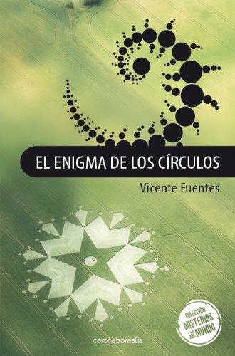 El Enigma De Los Circulos (Misterios Nuestro Mundo) por Vicente Fuentes