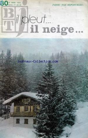 BIBLIOTHEQUE DE TRAVAIL BT [No 80] du 15/03/1973 - il pleut , il neige