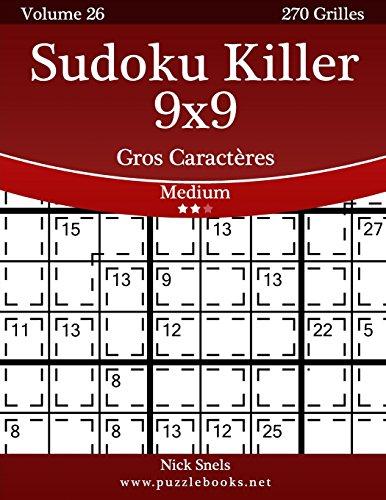 Sudoku Killer 9x9 Gros Caractères - Medium - Volume 26-270 Grilles par Nick Snels