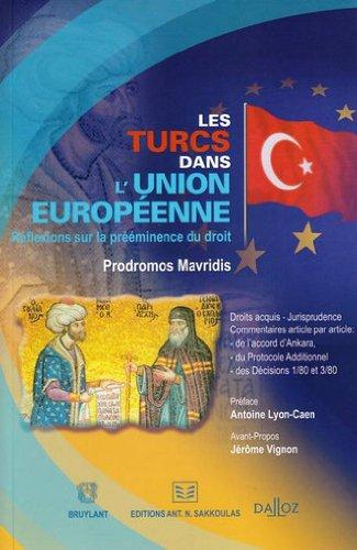 Les turcs dans l'Union Européenne : Réflexions sur la prééminence du droit