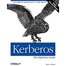 [(Kerberos : The Definitive Guide)] [By (author) Jason Garman] published on (September, 2003)
