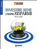 Scarica Libro Investire bene i propri risparmi Obiettivo risparmio (PDF,EPUB,MOBI) Online Italiano Gratis