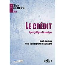 Le crédit. Aspects juridiques et économiques.