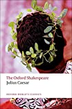Julius Caesar: The Oxford Shakespeare (Oxford World's Classics)