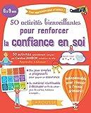50 activités bienveillantes pour renforcer la confiance en soi...