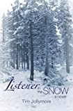 Listener in the Snow by Tim Jollymore front cover