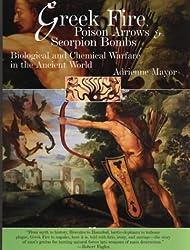Greek Fire,Poison Arrows and Scorpion Bombs by Adrienne Mayor (2005-04-29)