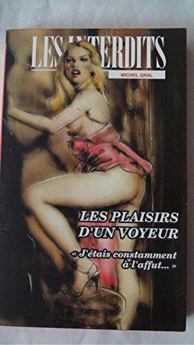 Les interdits n°210 : les plaisirs d'un voyeur