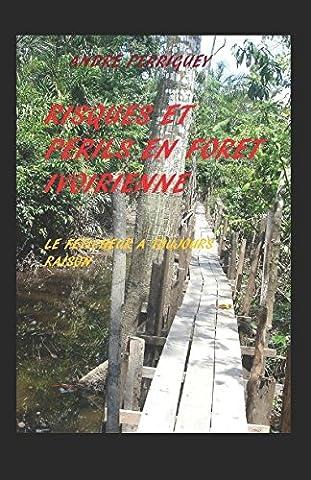 Risques et Périls en Forêt Ivoirienne, Le féticheur à toujours raison.