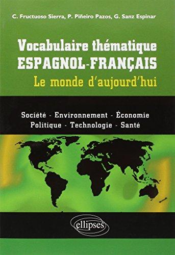 Vocabulaire thématique espagnol-français le monde d'aujourd'hui