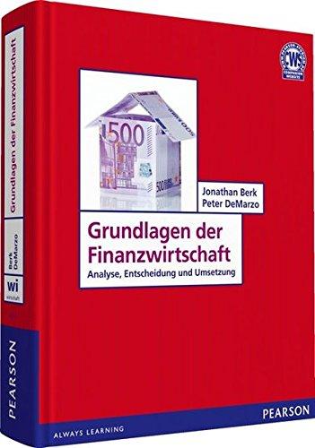 Grundlagen der Finanzwirtschaft: Analyse, Entscheidung und Umsetzung (Pearson Studium - Economic BWL)