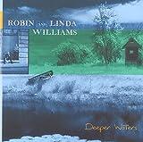 Songtexte von Robin & Linda Williams - Deeper Waters