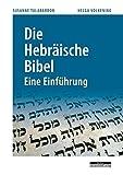 Die Hebräische Bibel: Eine Einführung