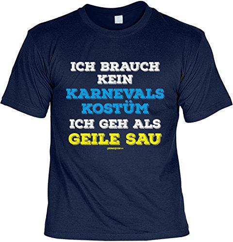 Fastnacht Sprüche Shirt ::: Ich brauch kein Karnevals Kostüm ::: Karneval Fan und (Party Gecken Kostüme)