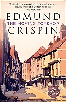The Moving Toyshop (A Gervase Fen Mystery) by [Crispin, Edmund]