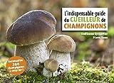 L'indispensable guide du cueilleur de champignons NE