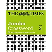 Times Jumbo Crossword Book 3: 60 of the World's Biggest Puzzles from the Times 2: Bk. 3 (Times Crossword)